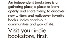 Visit your indie bookstore, first.
