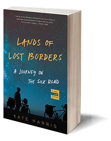 Lands of Lost Borders: A Journey on the Silk Road Cover