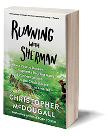 Running with Sherman: How a Rescue Donkey Inspired a Rag-tag Gang of Runners to Enter the Craziest Race in America Cover