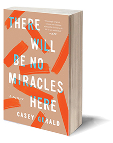 There Will Be No Miracles Here: A Memoir Cover