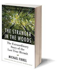 The Stranger in the Woods: The Extraordinary Story of the Last True Hermit Cover