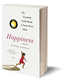 Happiness: A Memoir: The Crooked Little Road to Semi-Ever After Cover