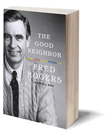 The Good Neighbor: The Life and Work of Fred Rogers Cover