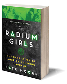 The Radium Girls: The Dark Story of America's Shining Women Cover