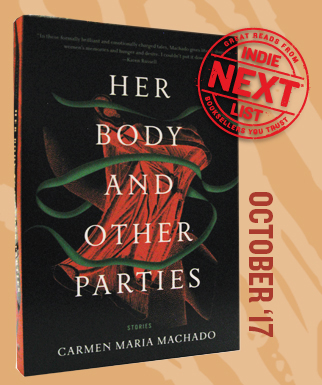 Her Body and Other Parties: Stories by Carmen Maria Machado