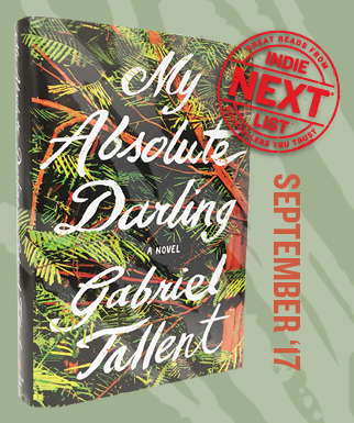 My Absolute Darling: A Novel by Gabriel Tallent
