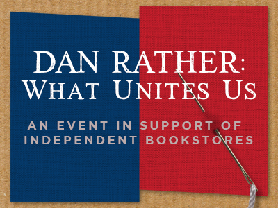 Dan Rather: What Unites Us
