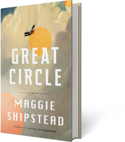 Great Circle: A Novel by Maggie Shipstead