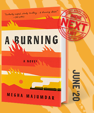 A Burning: A Novel by Megha Majumdar