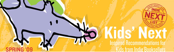 Header Image for Spring 2009 Kids Indie Next List