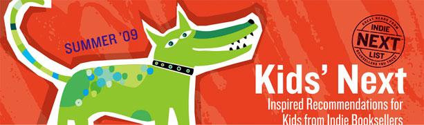Header Image for Summer 2009 Kids Indie Next List