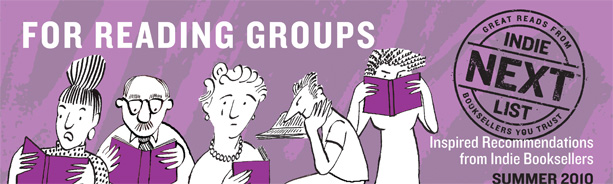 Header Image for Summer 2010 Reading Group Indie Next List