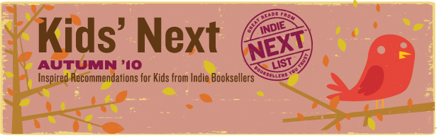 Header Image for Fall 2010 Kids Indie Next List