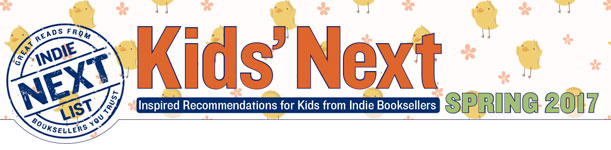 Header Image for Spring 2017 Kids Indie Next List