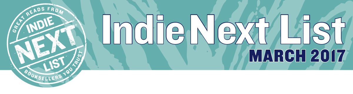 March 2017 Indie Next List Header Image