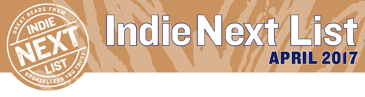 April 2017 Indie Next List Header Image