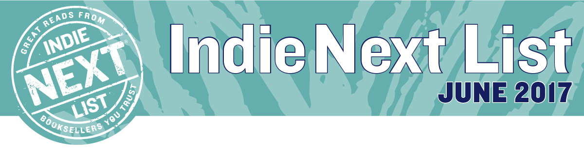 June 2017 Indie Next List Header Image