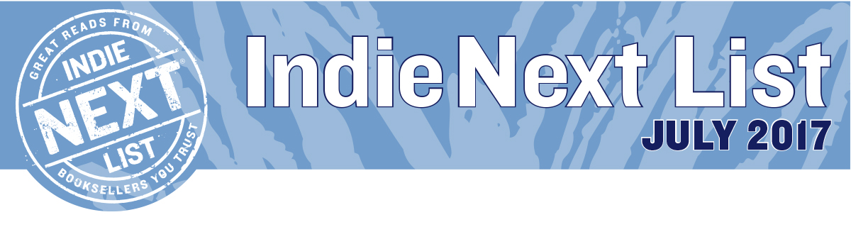 July 2017 Indie Next List Header Image
