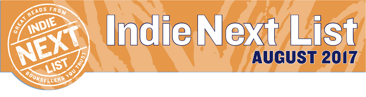 August 2017 Indie Next List Header Image