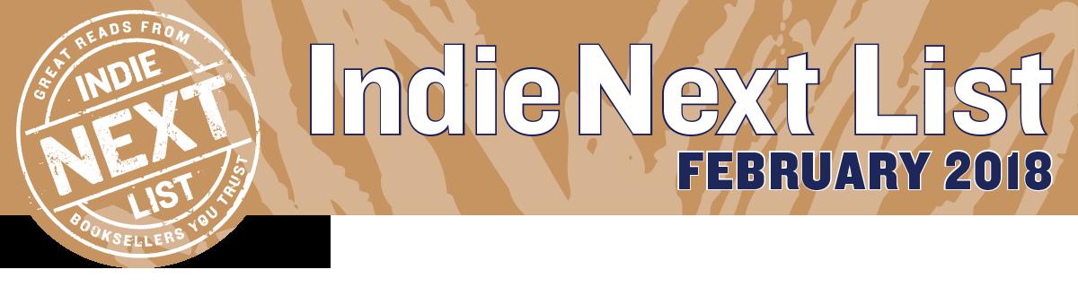February 2018 Indie Next List Header Image