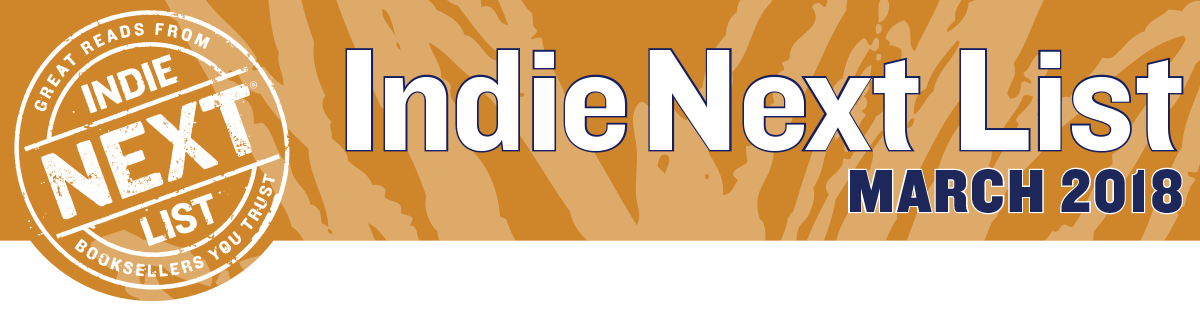 March 2018 Indie Next List Header Image