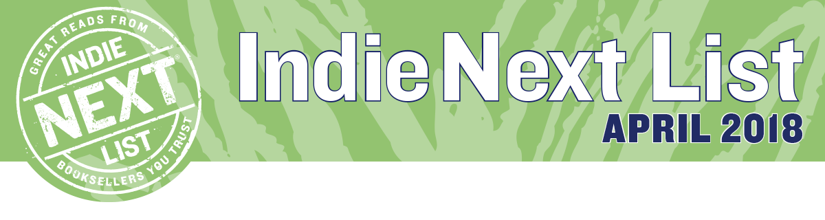 April 2018 Indie Next List Header Image