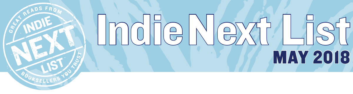 May 2018 Indie Next List Header Image