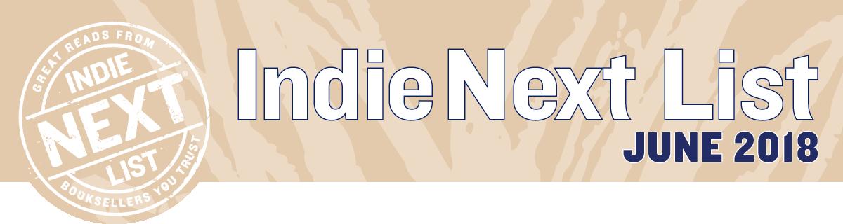 June 2018 Indie Next List Header Image