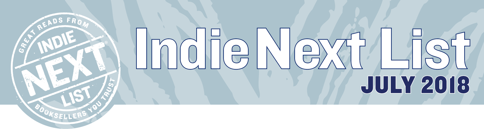 July 2018 Indie Next List Header Image