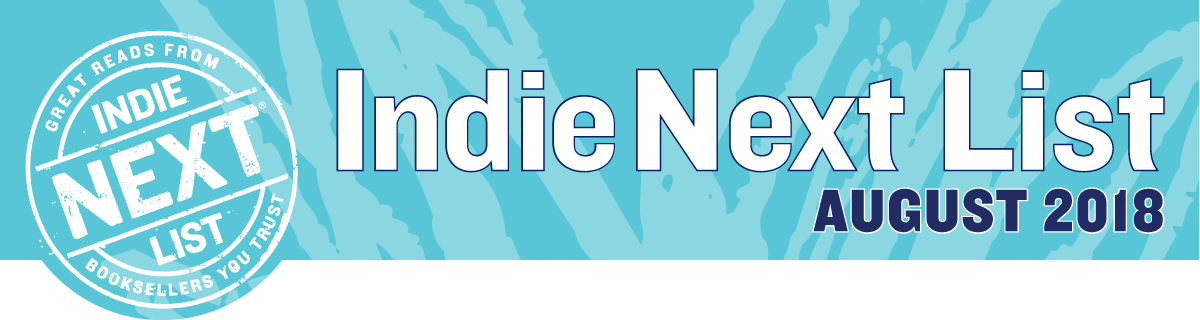 August 2018 Indie Next List Header Image