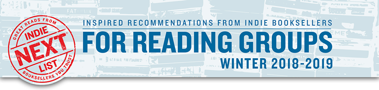 Header Image for Winter 2018 Reading Group Indie Next List