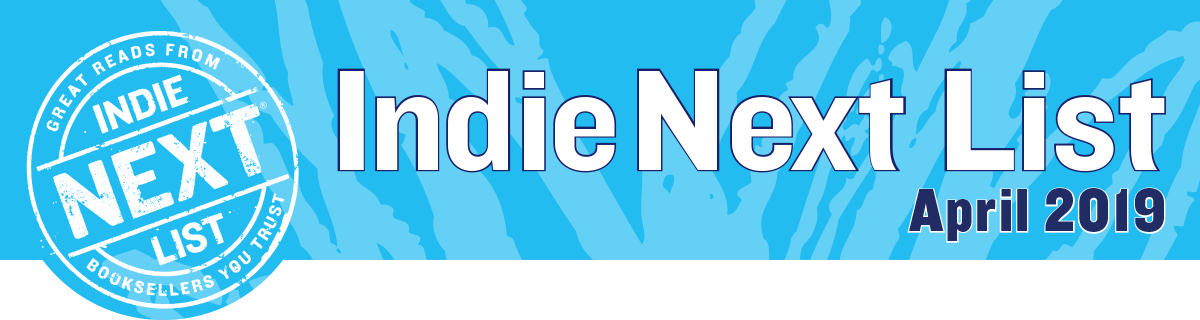 April 2019 Indie Next List Header Image