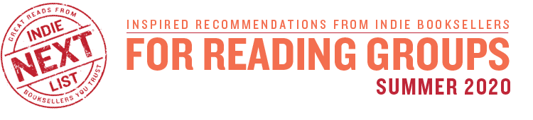 Header Image for Summer 2020 Reading Group Indie Next List
